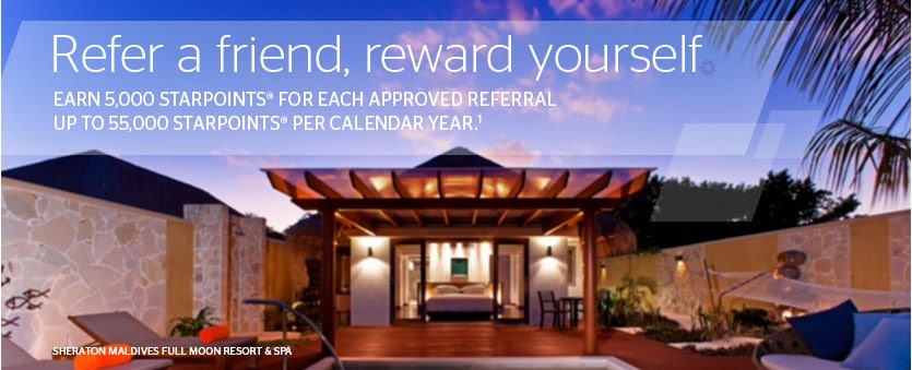 Refer a friend, reward yourself. Earn 5,000 Starpoints(R) for each approved referral up to 55,000 Starpoints(R) per calendar year.(1)